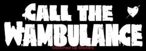 CALL THE WAMBULANCE Roller Derby Sticker