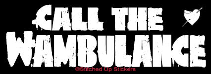 CALL THE WAMBULANCE Roller Derby Sticker