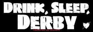 DRINK, SLEEP, DERBY Roller Derby Sticker