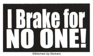 I BRAKE FOR NO ONE Roller Derby Sticker