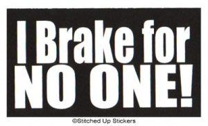 I BRAKE FOR NO ONE Roller Derby Sticker